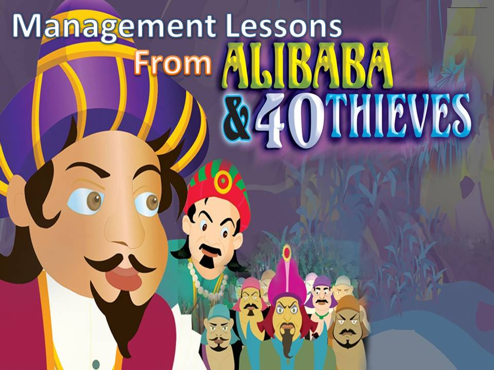 Management Lessons from Ali Baba & Forty Thieves